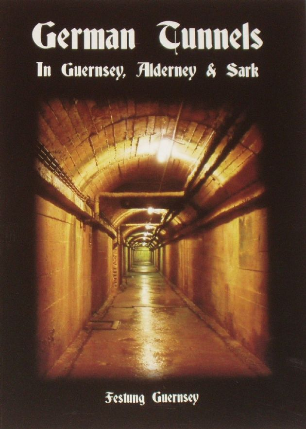 German Tunnels in Guernsey, Alderney and Sark